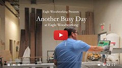 Video: Another Busy Day at Eagle Woodworking