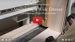 Video: Assembling a Wide Dovetail Drawer at Eagle Woodworking