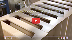 Video: Custom Scooped Front Dovetail Drawers - Ready to Ship