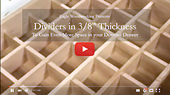 Video: Dovetail Drawer Dividers in 3/8-inch Thickness